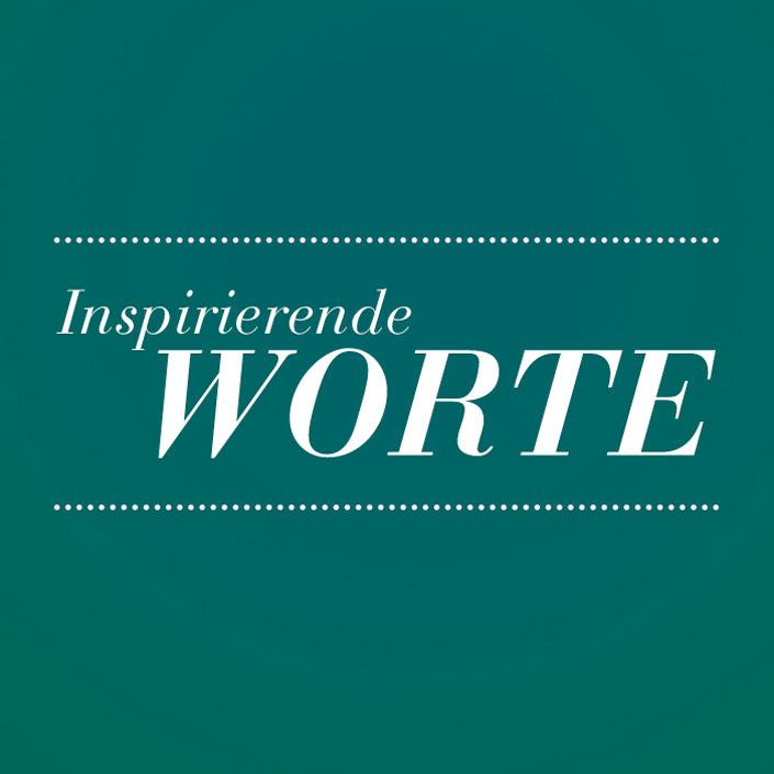 Inspirierende Worte