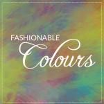 Fashionable Colours
