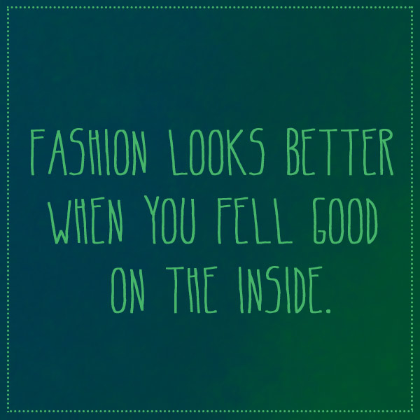 quote-fashion-looks-better-inside