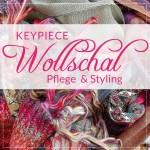 Key Piece Wollschal - wie Sie ihn richtig pflegen und stylen