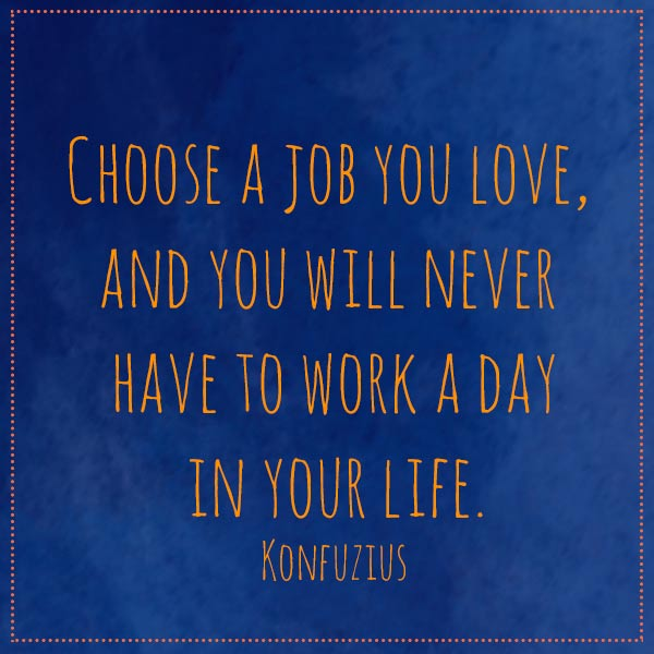 quote-choose-a-job-you-love