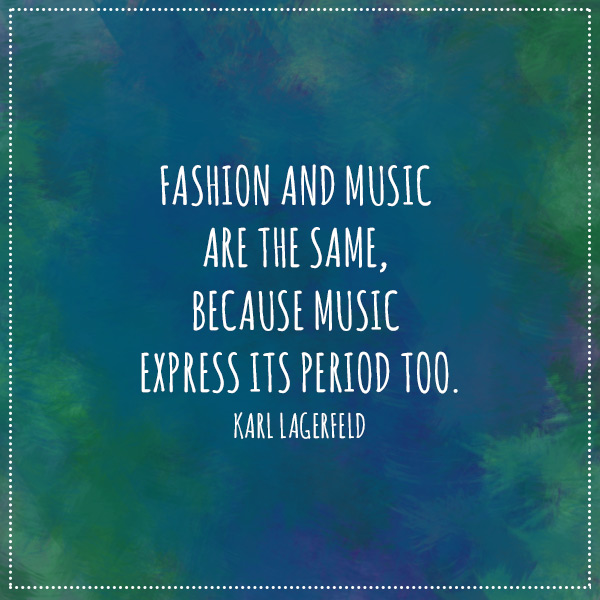 lagerfeld-quote-fashion-and-music